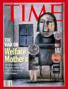 Time Magazine Cover The War on Welfare Mothers