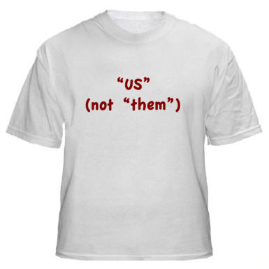 """Us"" (not ""them"") t-shirt"