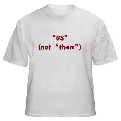 """Us"" (not ""them"") t-shirt"